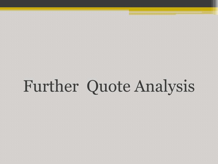 Further  Quote Analysis