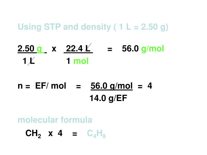Using STP and density ( 1 L = 2.50 g)