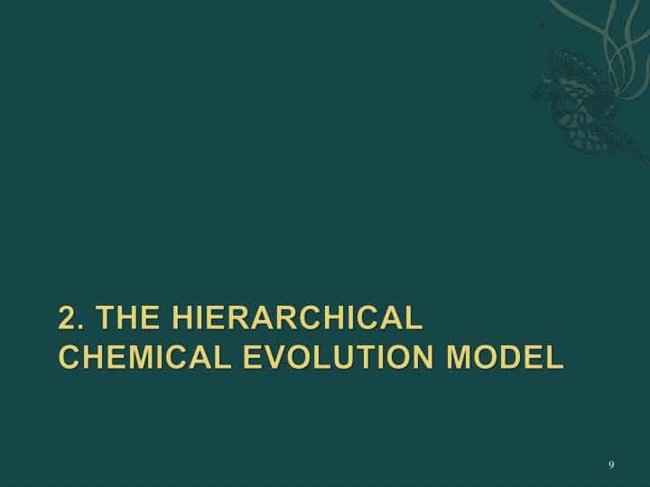 2. The Hierarchical chemical evolution model