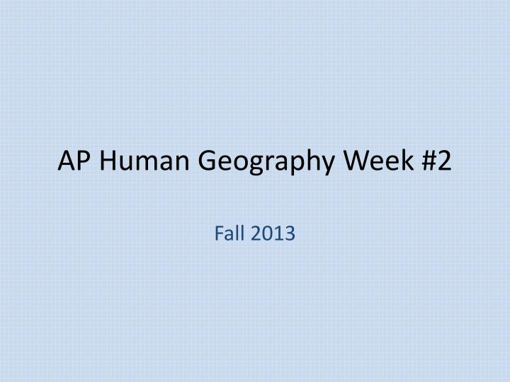 Ap human geography week 2