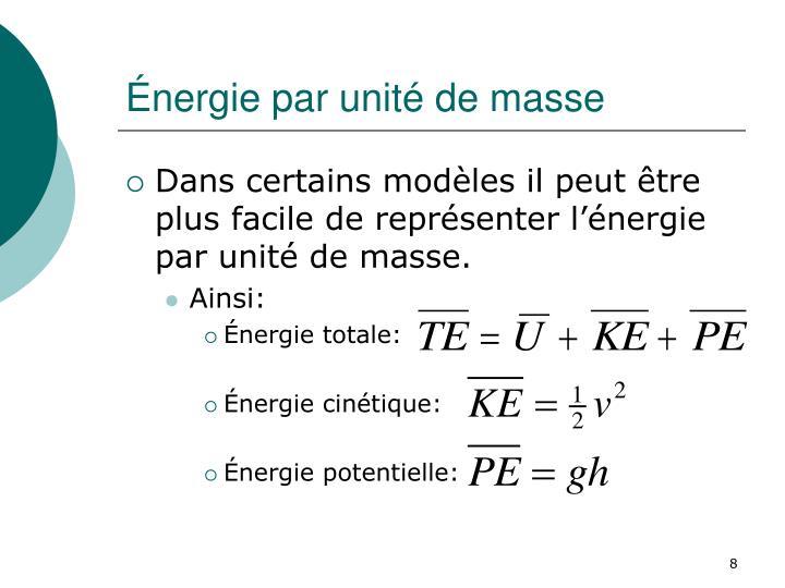 Énergie par unité de masse