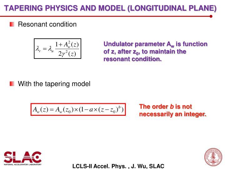Tapering physics and model (longitudinal plane)
