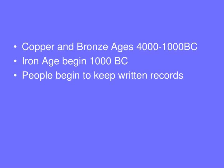Copper and Bronze Ages 4000-1000BC