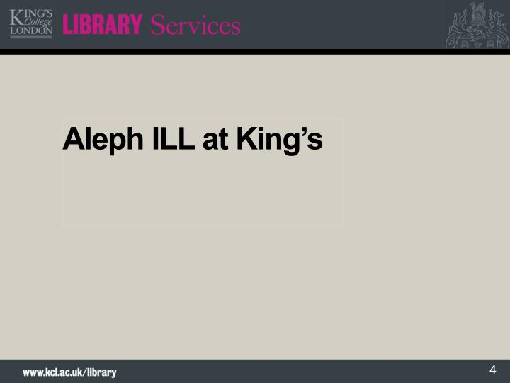 Aleph ILL at King's