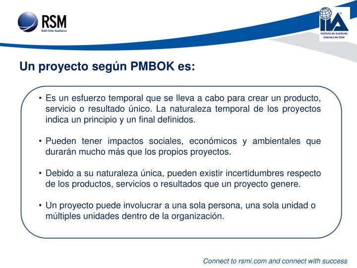 Un proyecto según PMBOK es: