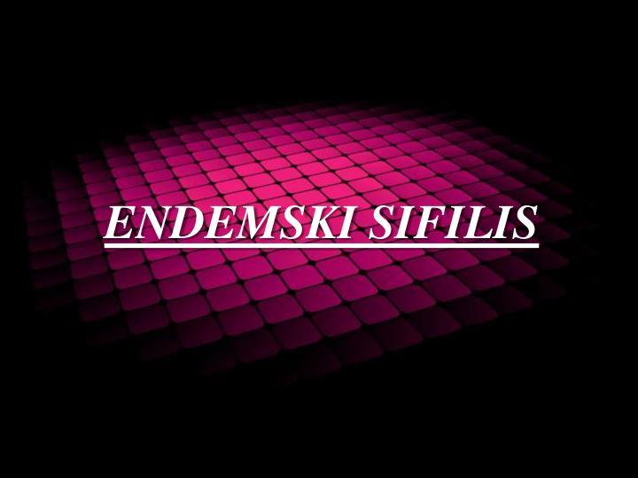 ENDEMSKI SIFILIS