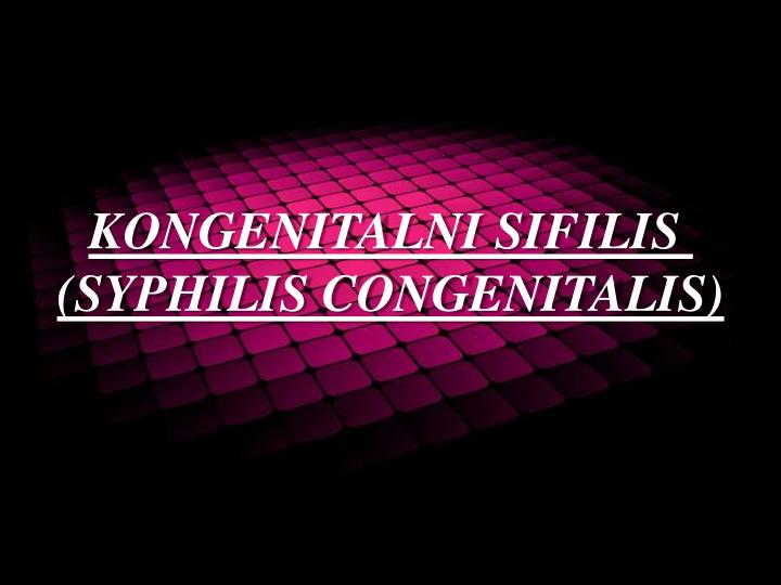 KONGENITALNI SIFILIS