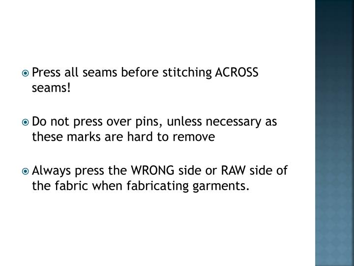 Press all seams before stitching ACROSS seams!