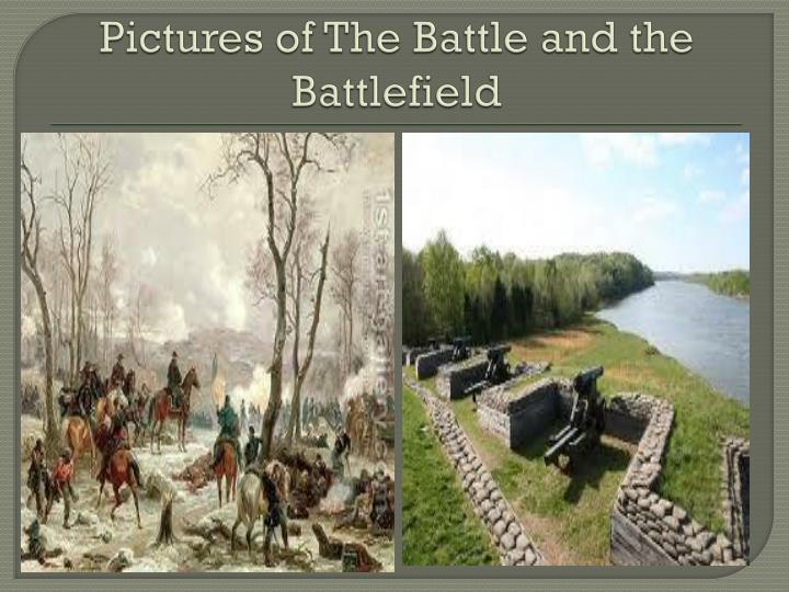 Pictures of The Battle and the Battlefield