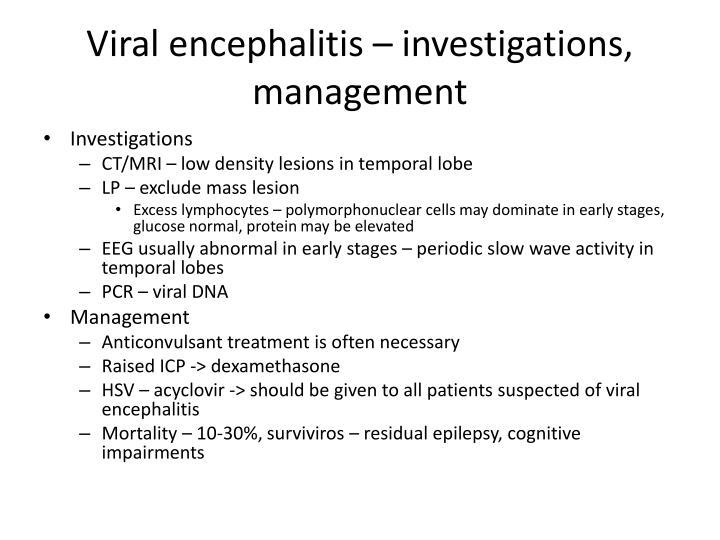 Viral encephalitis – investigations, management