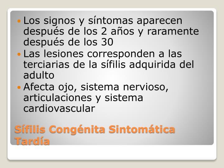 Los signos y síntomas aparecen después de los 2