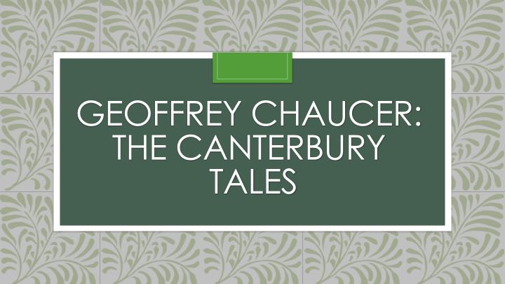 the symbolism of clothing in the canterbury tales by geoffrey chaucer Free essay: throughout the canterbury tales: general prologue, chaucer's use  of the characters' clothing, to symbolize what lies beneath the surface of each   in geoffrey chaucer's general prologue and the canterbury tales , we can.