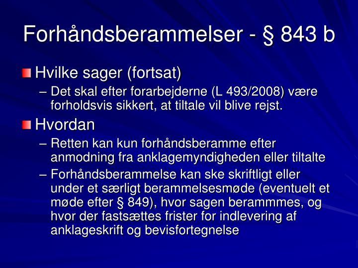 Forhåndsberammelser - § 843 b