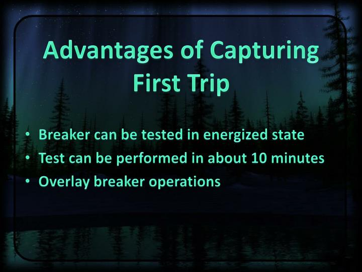 Advantages of Capturing First Trip
