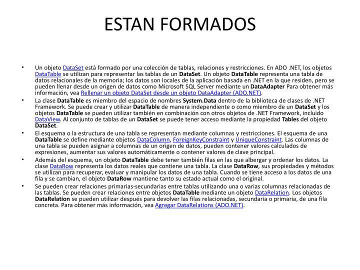 ESTAN FORMADOS