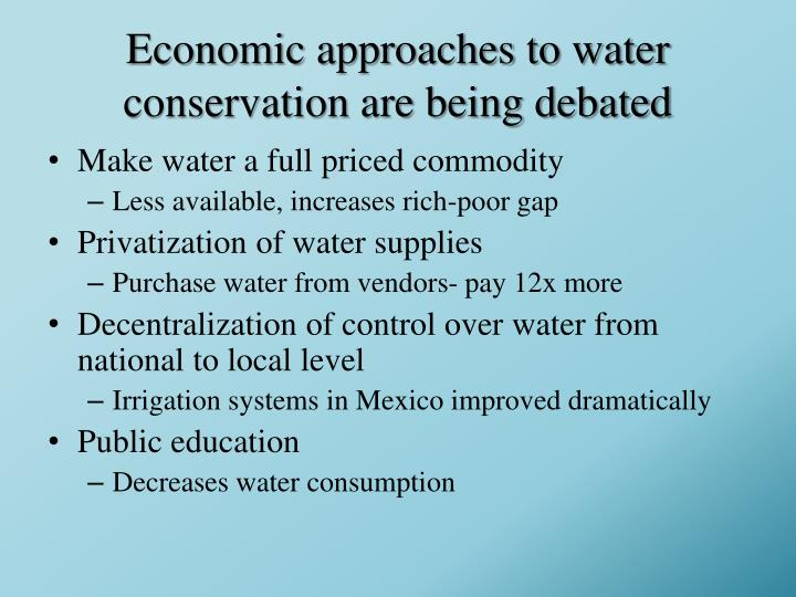 Economic approaches to water conservation are being debated