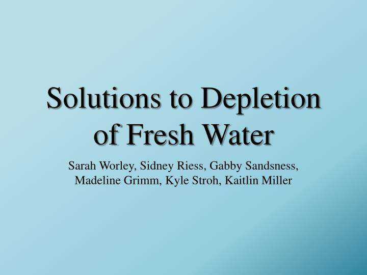 Solutions to depletion of fresh water