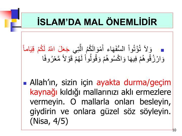 İSLAM'DA MAL ÖNEMLİDİR