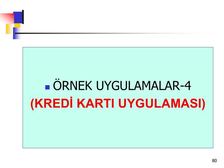 ÖRNEK UYGULAMALAR-4