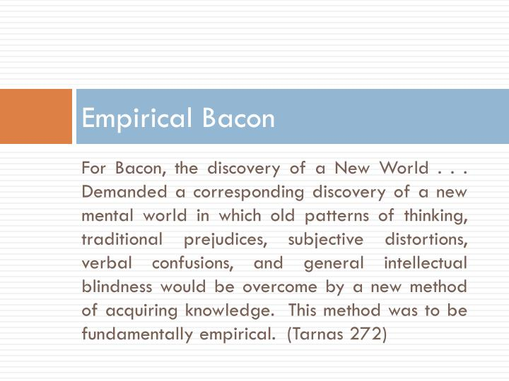 Empirical Bacon