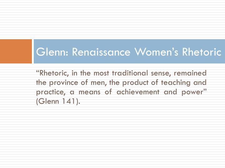 Glenn: Renaissance Women's Rhetoric