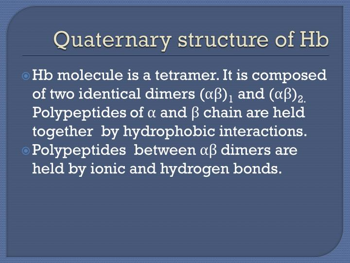 Quaternary structure of