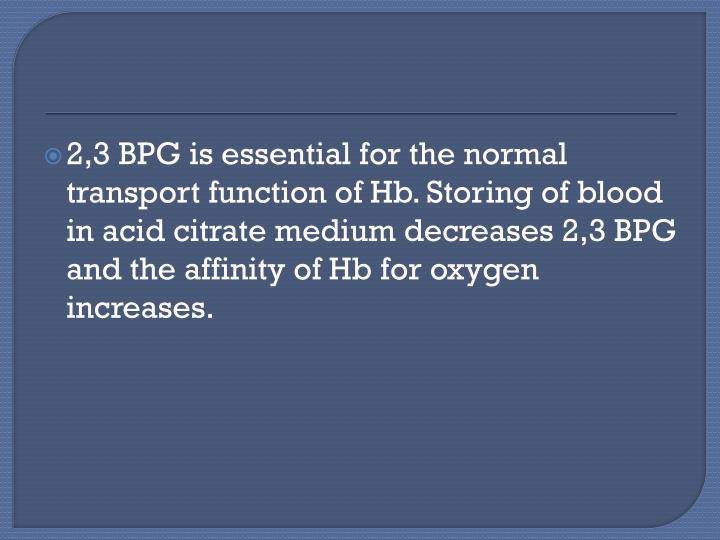 2,3 BPG is essential for the normal transport function of
