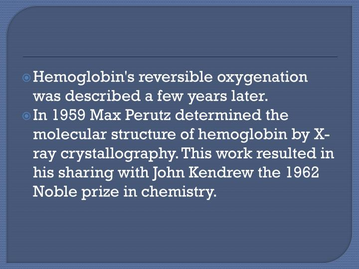 Hemoglobin's reversible oxygenation was described a few years later.