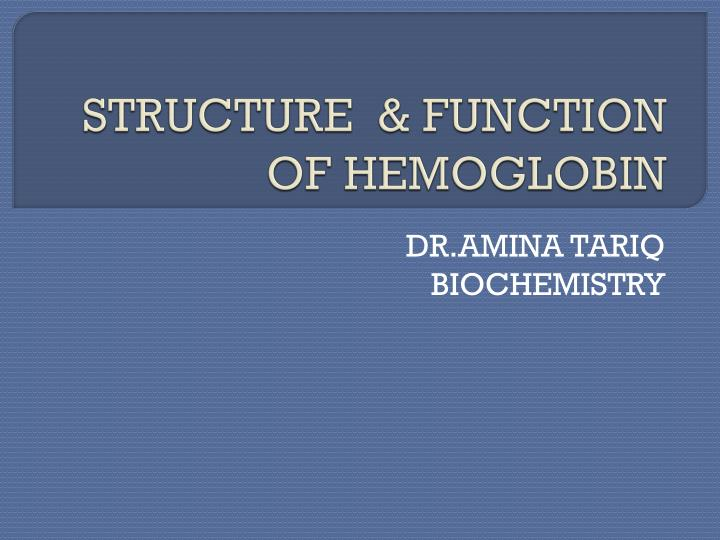 Structure function of hemoglobin