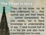 the threat to idols10