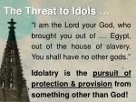 the threat to idols3