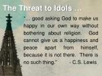 the threat to idols9