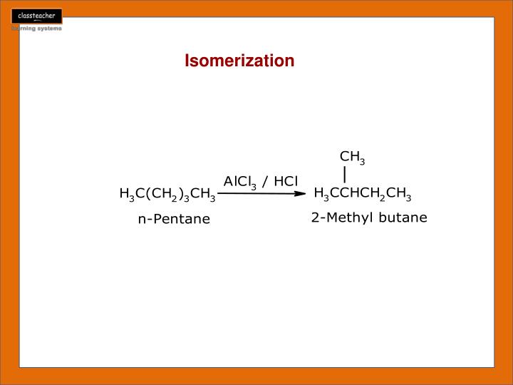 Isomerization