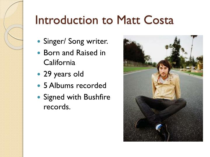 Introduction to matt costa