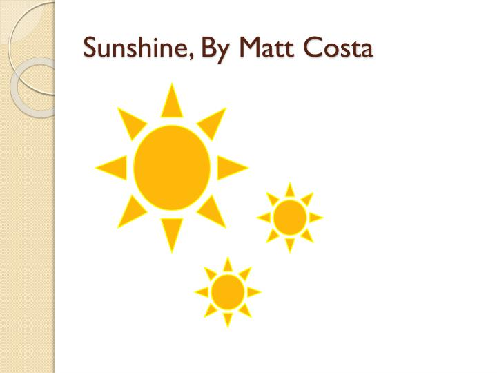 Sunshine, By Matt Costa