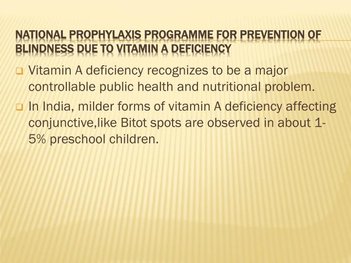 National prophylaxis programme for prevention of blindness due to vitamin a deficiency