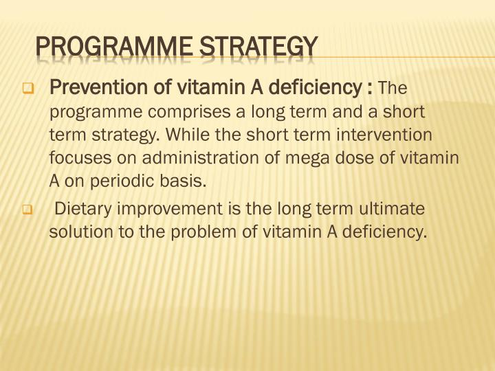Prevention of vitamin A deficiency :