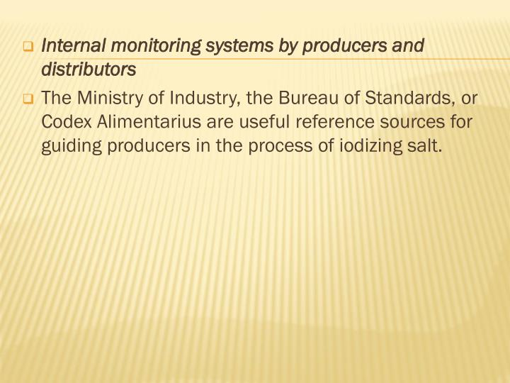 Internal monitoring systems by producers and distributors