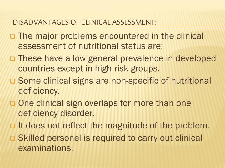 DISADVANTAGES OF CLINICAL ASSESSMENT