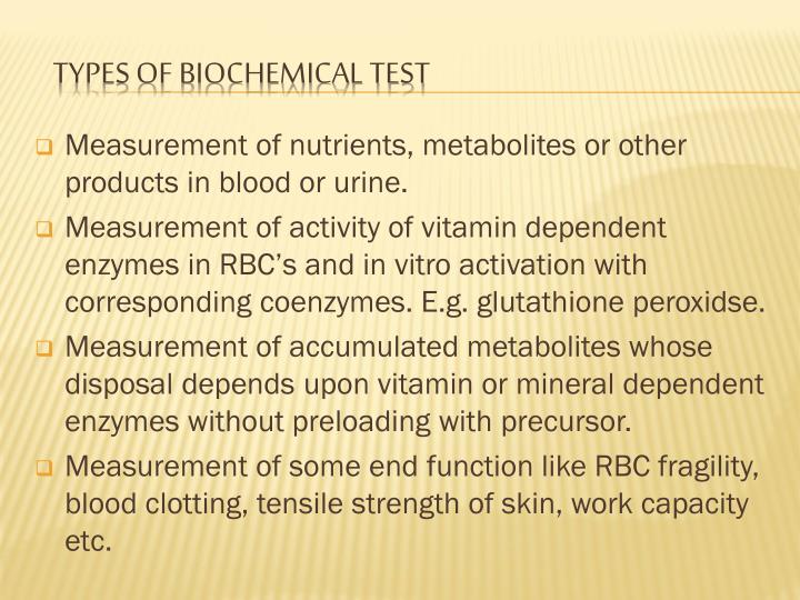 Measurement of nutrients, metabolites or other products in blood or urine.