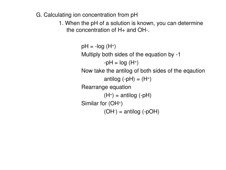 G. Calculating ion concentration from pH