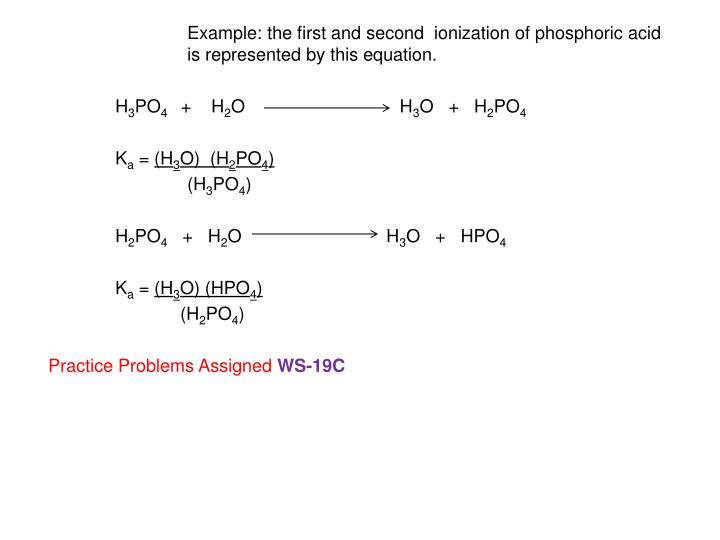 Example: the first and second  ionization of phosphoric acid 		is represented by this equation.