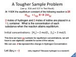 a tougher sample problem see p 316 and 317 in text book