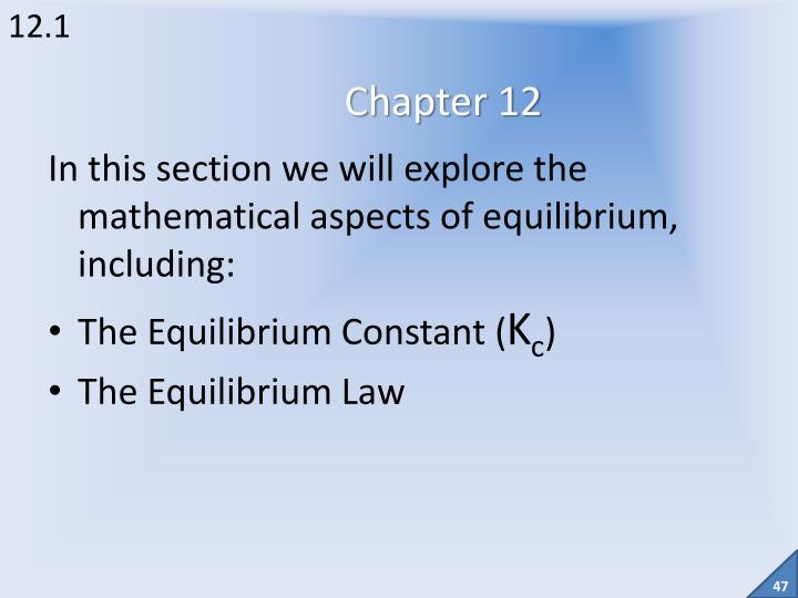 In this section we will explore the mathematical aspects of equilibrium, including: