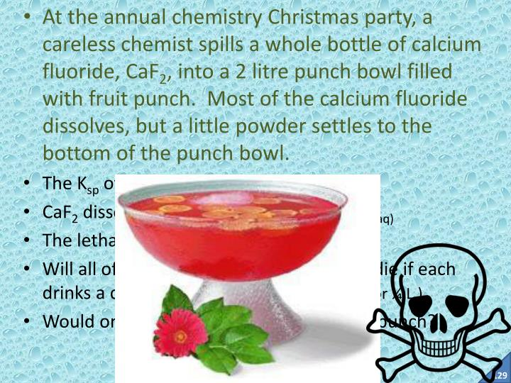 At the annual chemistry Christmas party, a careless chemist spills a whole bottle of calcium fluoride, CaF