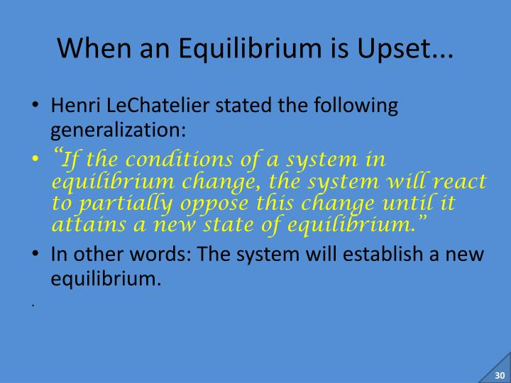 When an Equilibrium is Upset...