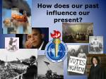 how does our past influence our present