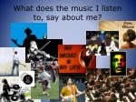 what does the music i listen to say about me