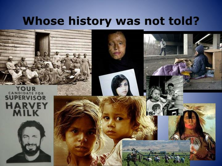 Whose history was not told?