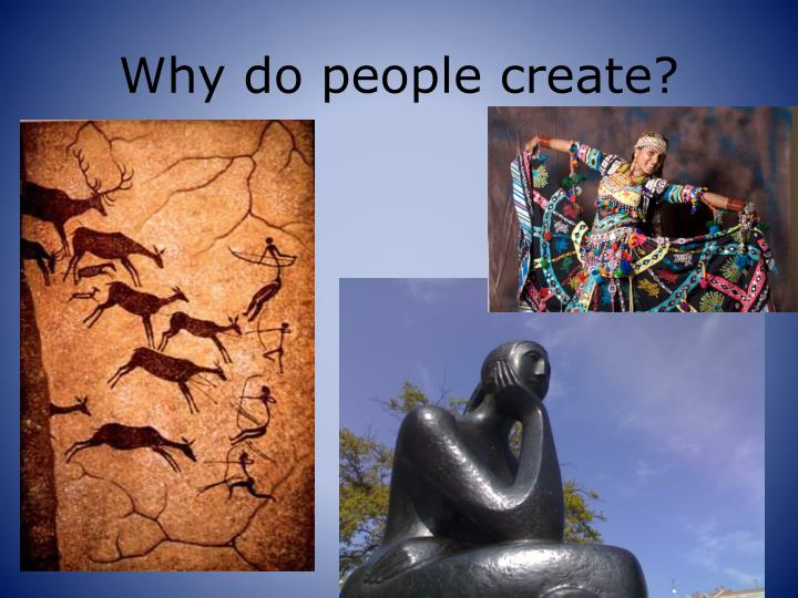 Why do people create?